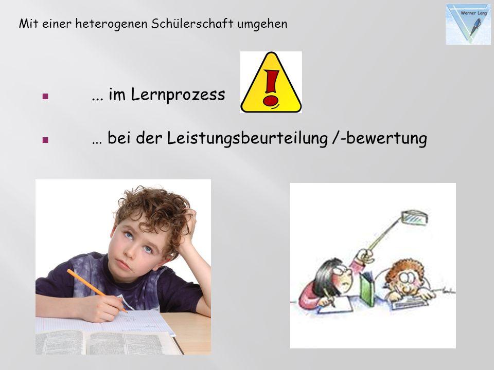 ... im Lernprozess … bei der Leistungsbeurteilung /-bewertung Mit einer heterogenen Schülerschaft umgehen