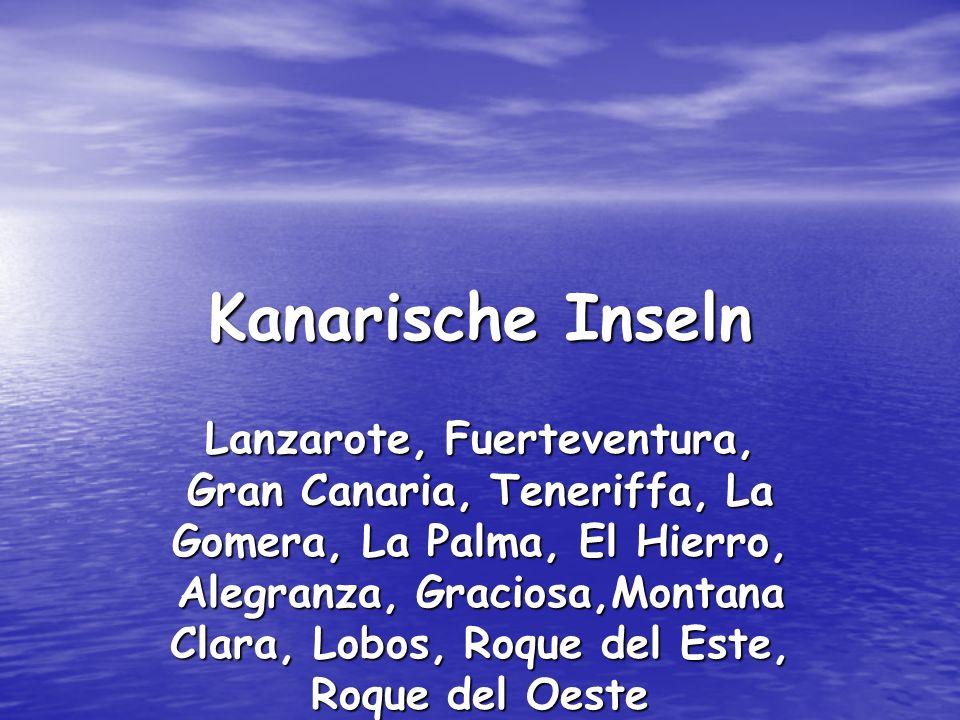 Kanarische Inseln Lanzarote, Fuerteventura, Gran Canaria, Teneriffa, La Gomera, La Palma, El Hierro, Alegranza, Graciosa,Montana Clara, Lobos, Roque del Este, Roque del Oeste