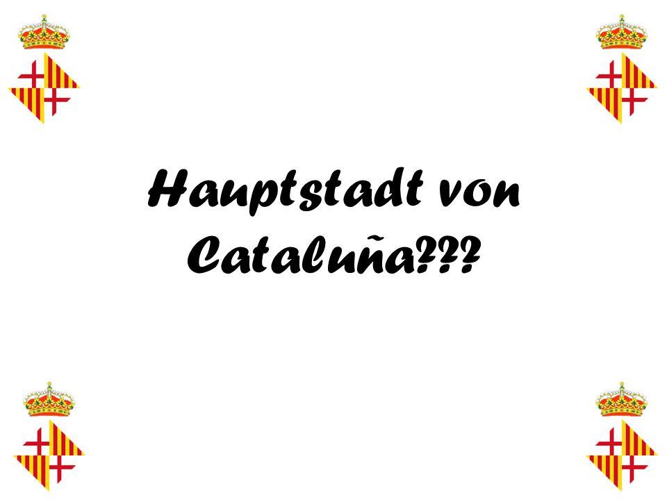 Hauptstadt von Cataluña???