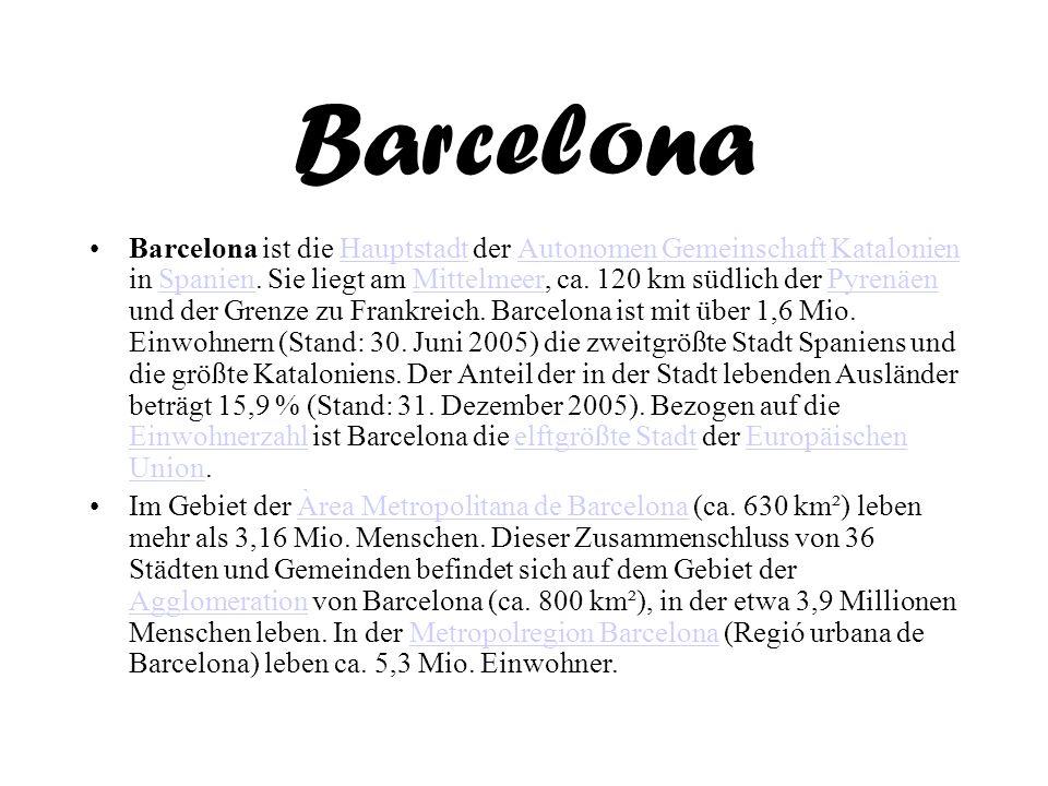 Barcelona Barcelona ist die Hauptstadt der Autonomen Gemeinschaft Katalonien in Spanien. Sie liegt am Mittelmeer, ca. 120 km südlich der Pyrenäen und