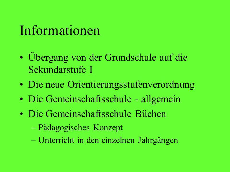 Informationen Übergang von der Grundschule auf die Sekundarstufe I Die neue Orientierungsstufenverordnung Die Gemeinschaftsschule - allgemein Die Geme