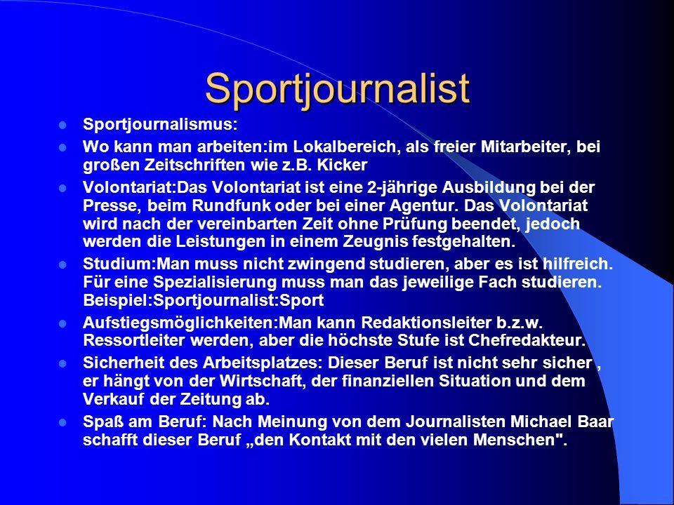 Aufgaben eines Journalisten Nachrichten beschaffen und verbreiten Stellung nehmen und Kritik üben An der Meinungsbildung der Öffentlichkeit mitwirken