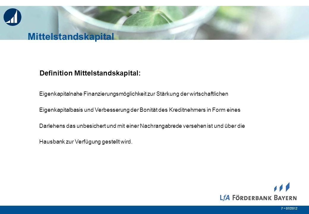 7 07/2012 Eigenkapitalnahe Finanzierungsmöglichkeit zur Stärkung der wirtschaftlichen Eigenkapitalbasis und Verbesserung der Bonität des Kreditnehmers