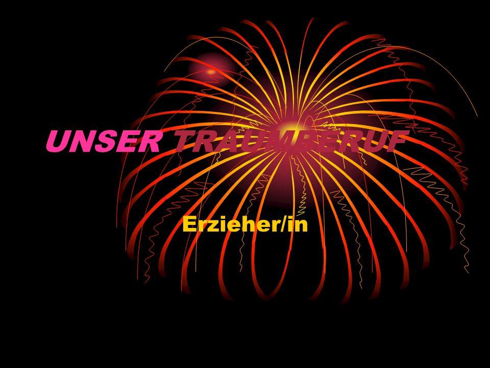 UNSER TRAUMBERUF Erzieher/in