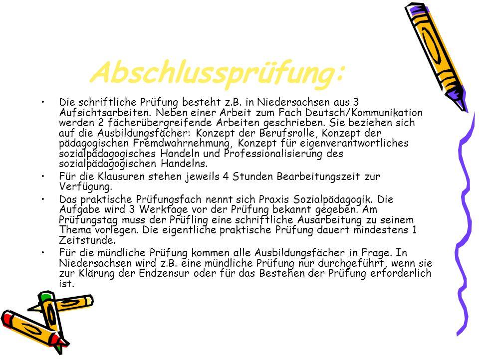 Abschlussprüfung: Die schriftliche Prüfung besteht z.B. in Niedersachsen aus 3 Aufsichtsarbeiten. Neben einer Arbeit zum Fach Deutsch/Kommunikation we