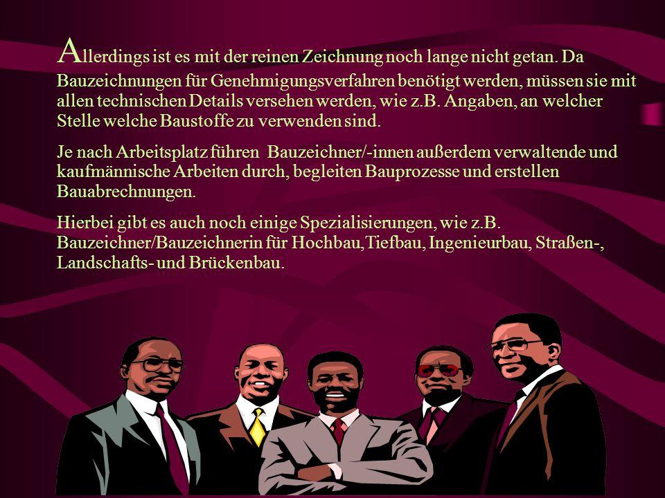 Der/Die Bauzeichner/in( Tätigkeitsbeschreibung): D er Bauzeichner/die Bauzeichnerin, auch unter dem Namen Architekt/Architektin bekannt, erstellen Arc