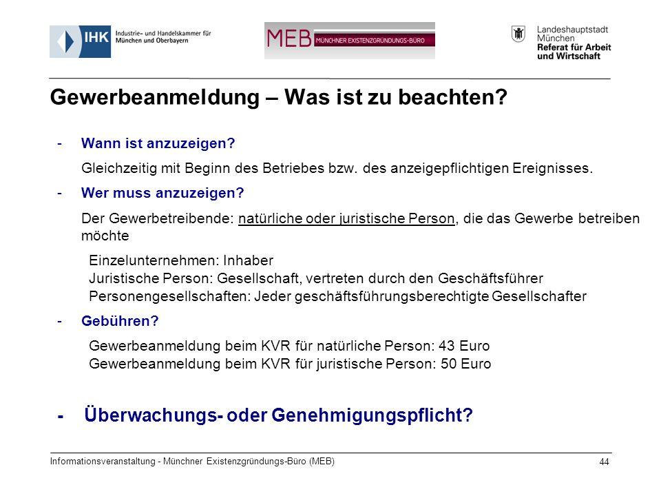 Informationsveranstaltung - Münchner Existenzgründungs-Büro (MEB) 44 -Wann ist anzuzeigen? Gleichzeitig mit Beginn des Betriebes bzw. des anzeigepflic