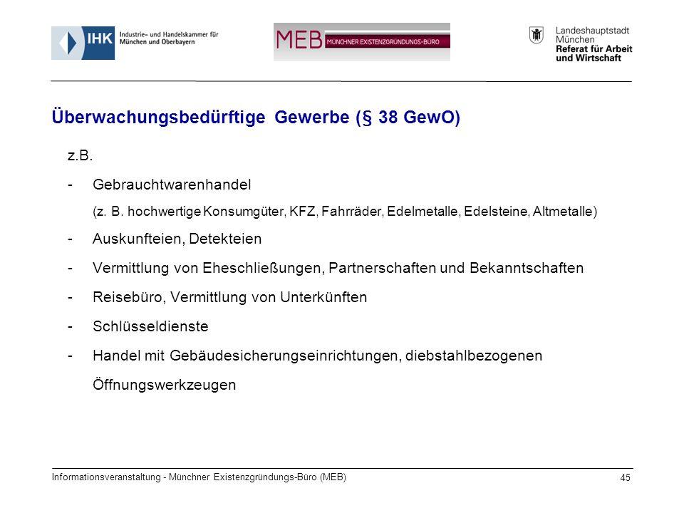 Informationsveranstaltung - Münchner Existenzgründungs-Büro (MEB) 45 z.B. -Gebrauchtwarenhandel (z. B. hochwertige Konsumgüter, KFZ, Fahrräder, Edelme