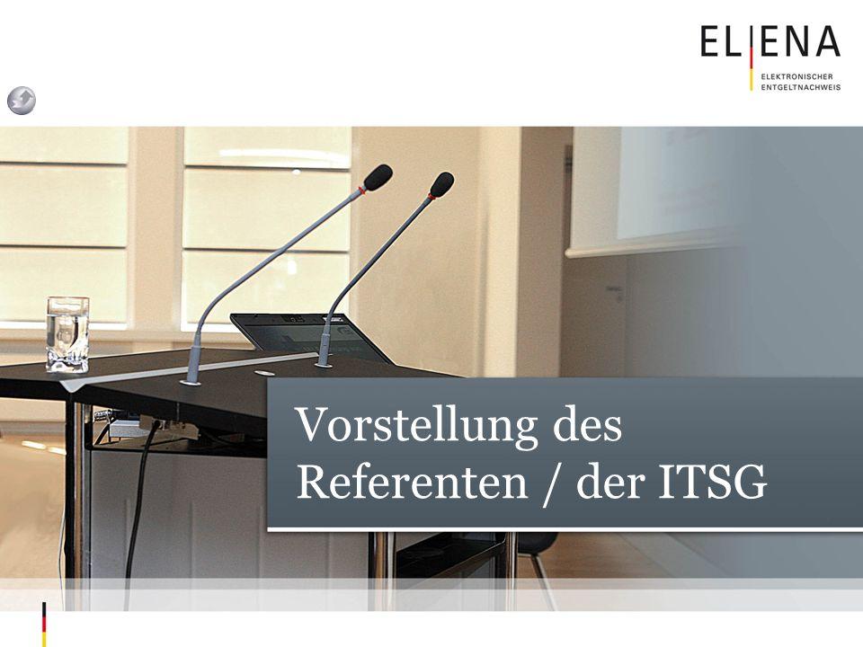 ELENA – Das Verfahren © ITSG GmbH, 20094 Referent Dipl.-Math.