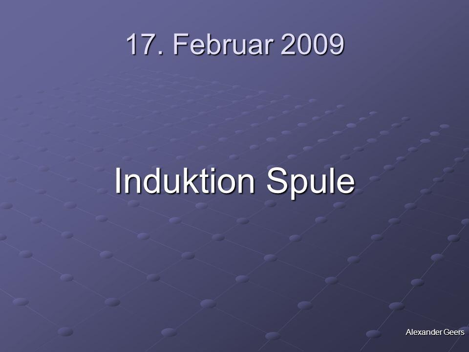 Schlussfolgerung Die äußere Spule (Feldspule) induziert Spannung in die innere Spule Die äußere Spule (Feldspule) induziert Spannung in die innere Spule (Induktionsspule).
