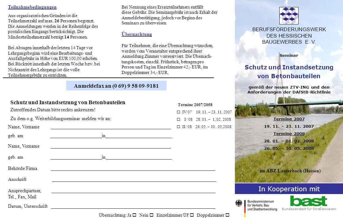BERUFSFÖRDERUNGSWERK DES HESSISCHEN BAUGEWERBES E. V. Seminar Schutz und Instandsetzung von Betonbauteilen gemäß der neuen ZTV-ING und den Anforderung