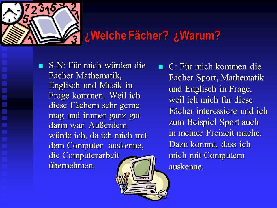¿Welche Fächer.¿Warum.
