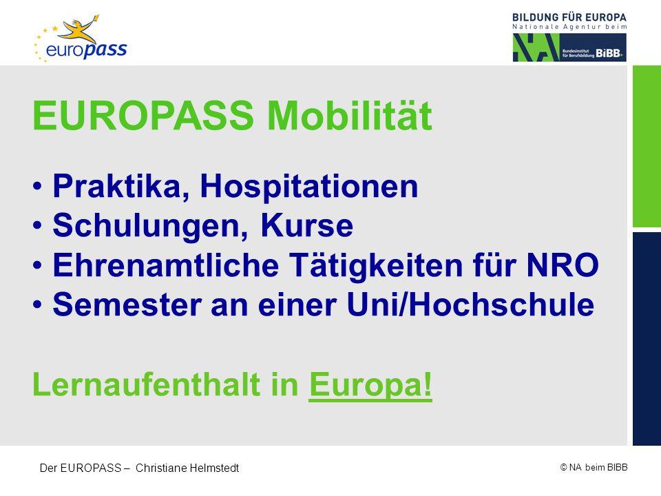 © NA beim BIBB Der EUROPASS – Christiane Helmstedt EUROPASS Mobilität Praktika, Hospitationen Schulungen, Kurse Ehrenamtliche Tätigkeiten für NRO Seme