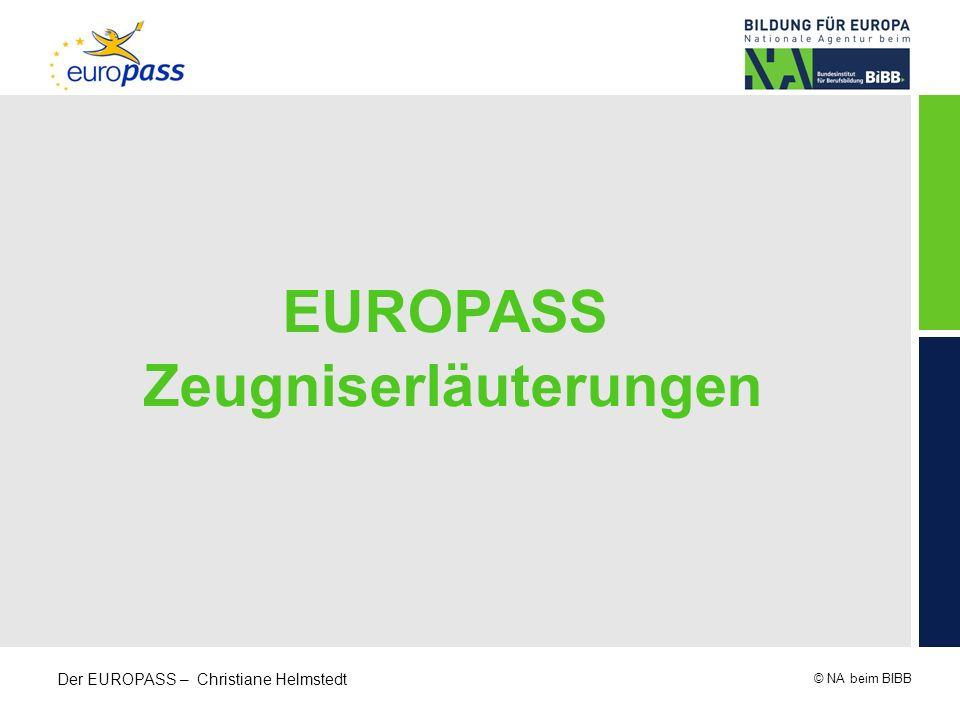 © NA beim BIBB Der EUROPASS – Christiane Helmstedt EUROPASS Zeugniserläuterungen