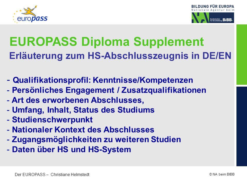 © NA beim BIBB Der EUROPASS – Christiane Helmstedt EUROPASS Diploma Supplement Erläuterung zum HS-Abschlusszeugnis in DE/EN - Qualifikationsprofil: Ke