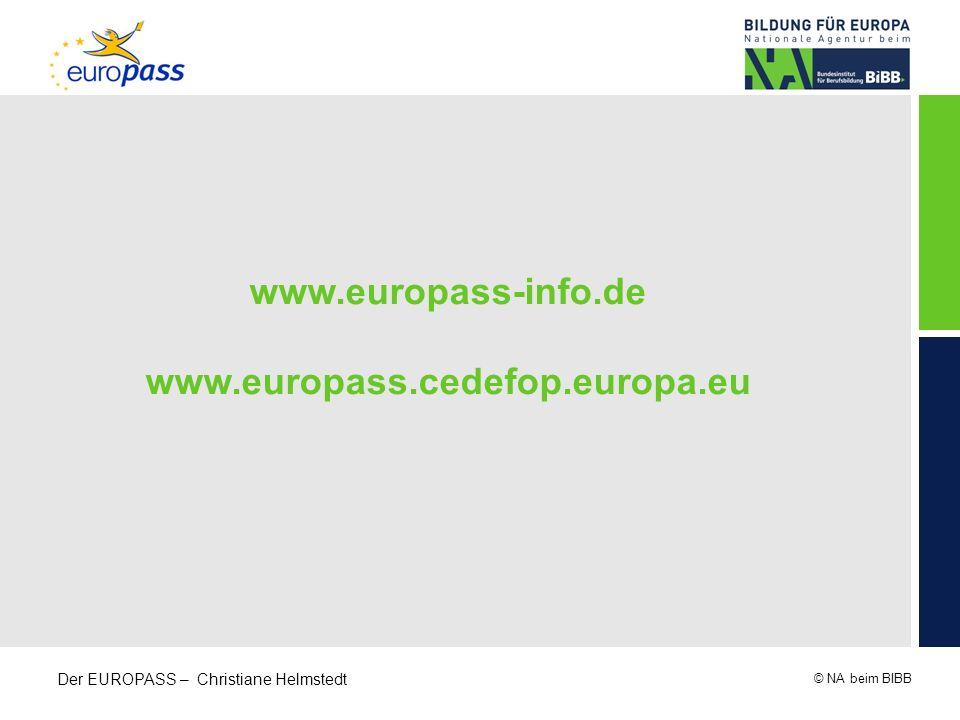© NA beim BIBB Der EUROPASS – Christiane Helmstedt www.europass-info.de www.europass.cedefop.europa.eu