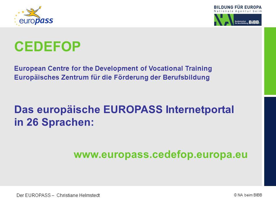© NA beim BIBB Der EUROPASS – Christiane Helmstedt CEDEFOP European Centre for the Development of Vocational Training Europäisches Zentrum für die För