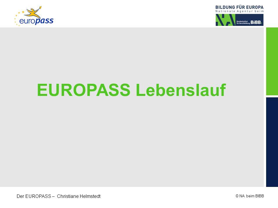 © NA beim BIBB Der EUROPASS – Christiane Helmstedt EUROPASS Lebenslauf
