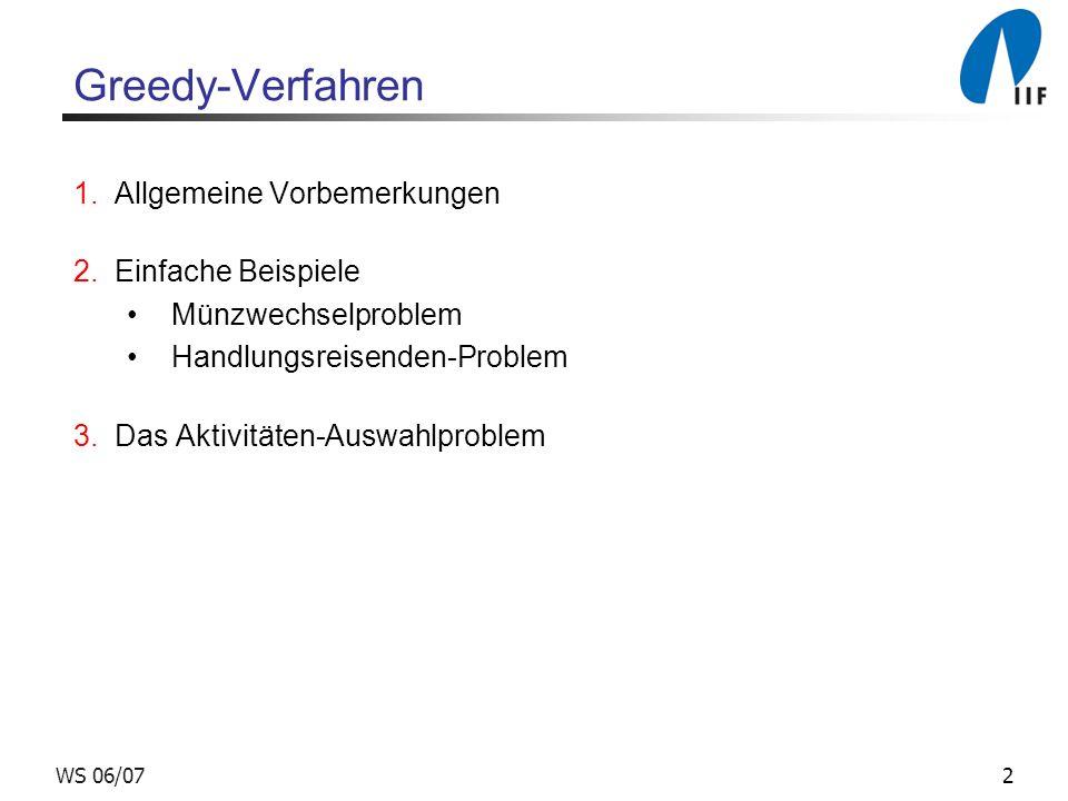 2WS 06/07 Greedy-Verfahren 1.Allgemeine Vorbemerkungen 2.