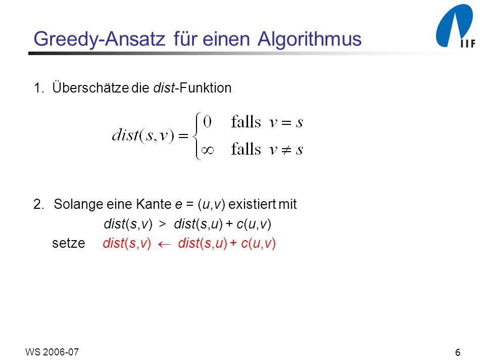 6WS 2006-07 Greedy-Ansatz für einen Algorithmus 1.