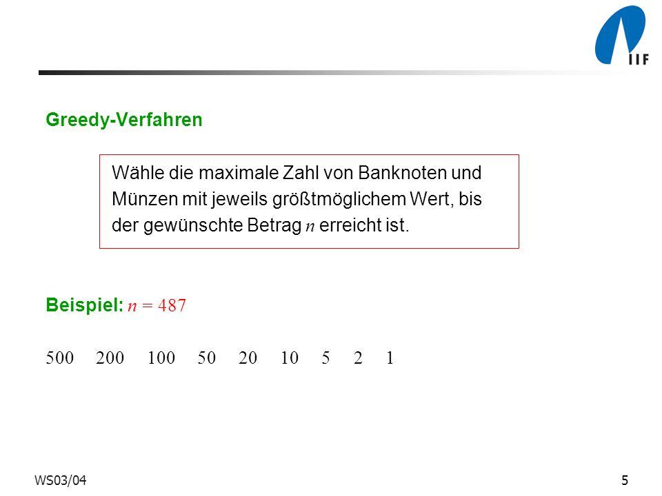 6WS03/04 Allgemeines Münzwechselproblem Werte von Münzen und Banknoten: n 1, n 2,..., n k n 1 > n 2 >...