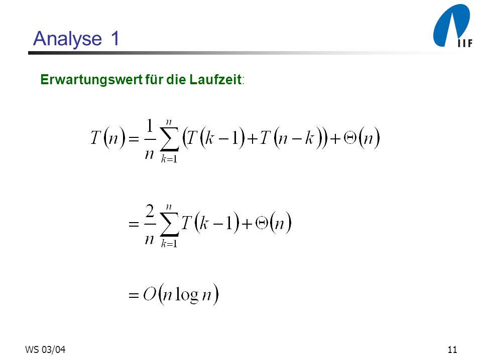 11WS 03/04 Analyse 1 Erwartungswert für die Laufzeit: