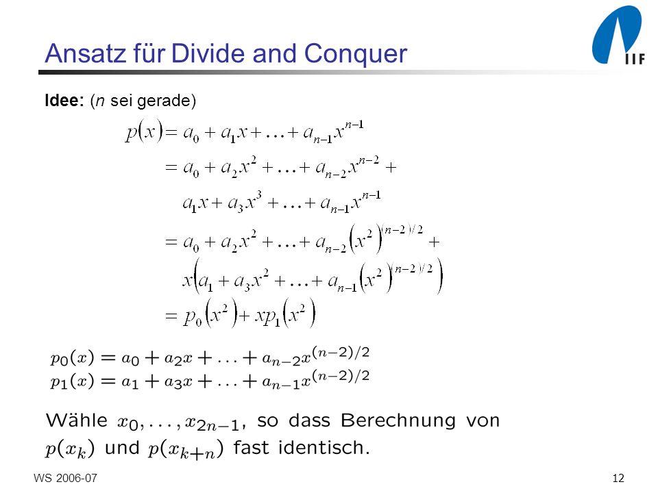 12WS 2006-07 Ansatz für Divide and Conquer Idee: (n sei gerade)