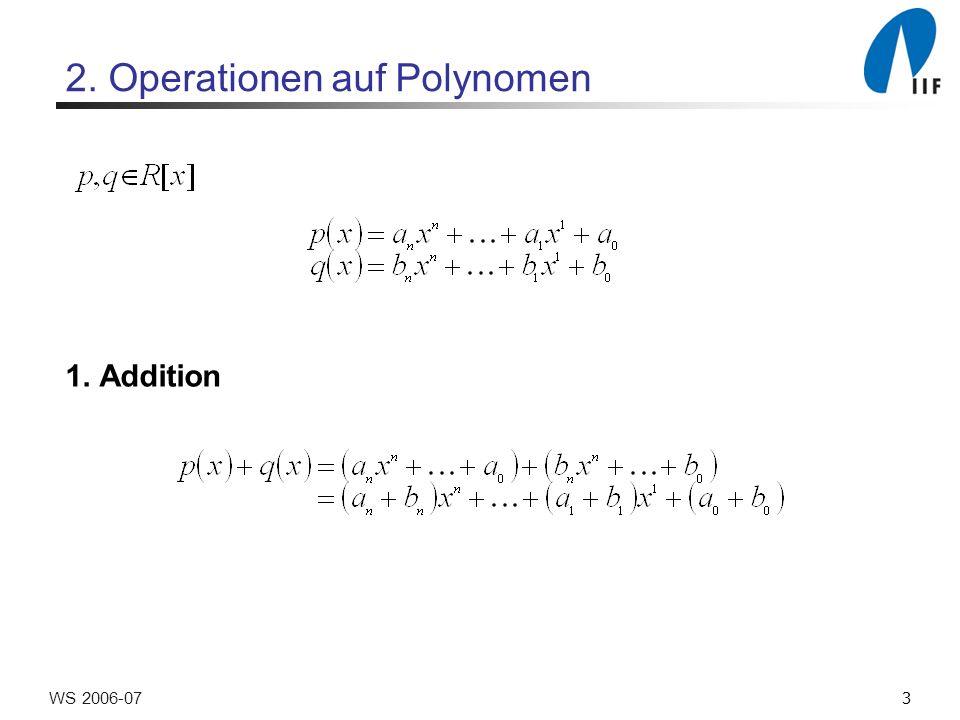 4WS 2006-07 Operationen auf Polynomen 2.Produkt c i : Welche Monomprodukte haben Grad i .