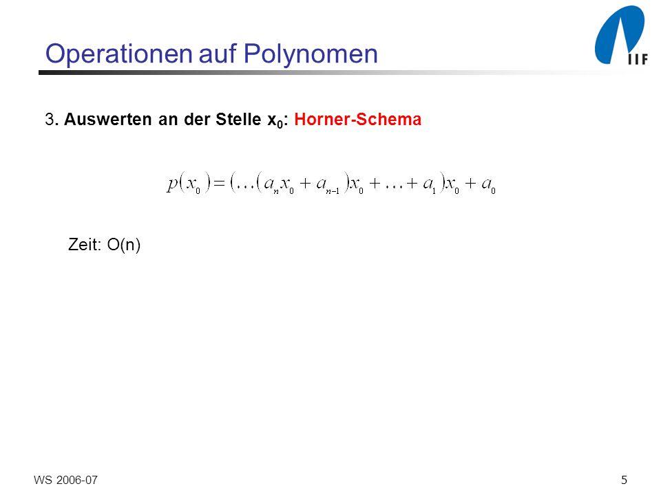 6WS 2006-07 3.Repräsentation eines Polynoms p(x) R[x] Möglichkeit zur Repräsentation von p(x): 1.
