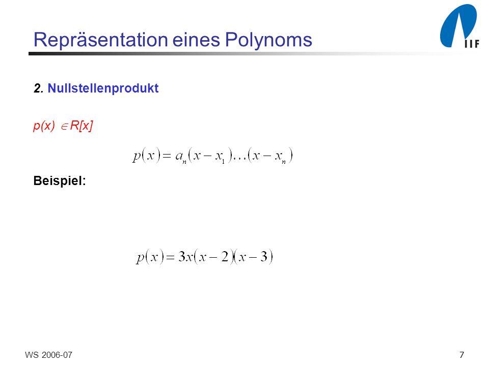 7WS 2006-07 Repräsentation eines Polynoms 2. Nullstellenprodukt p(x) R[x] Beispiel: