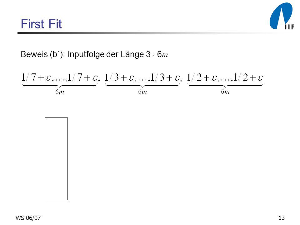 13WS 06/07 First Fit Beweis (b`): Inputfolge der Länge 3 6 m