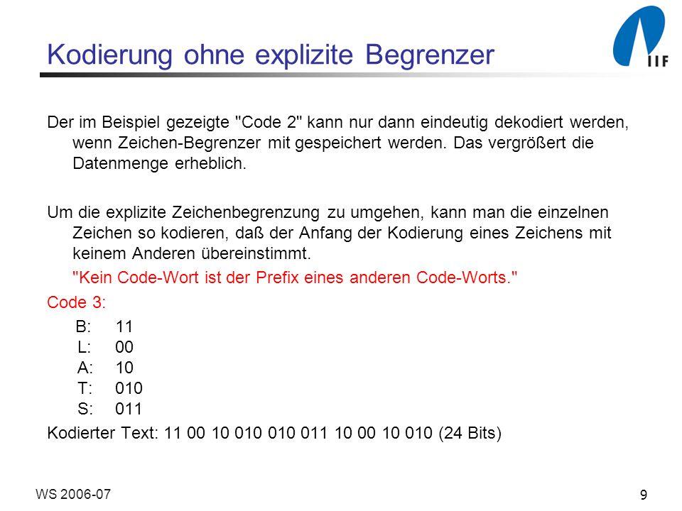 9WS 2006-07 Kodierung ohne explizite Begrenzer Der im Beispiel gezeigte