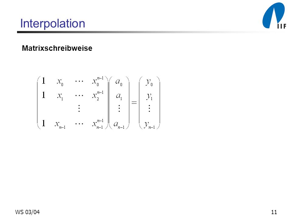 11WS 03/04 Interpolation Matrixschreibweise