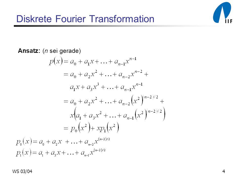 5WS 03/04 Diskrete Fourier Transformation Auswertung für k = 0,..., n – 1