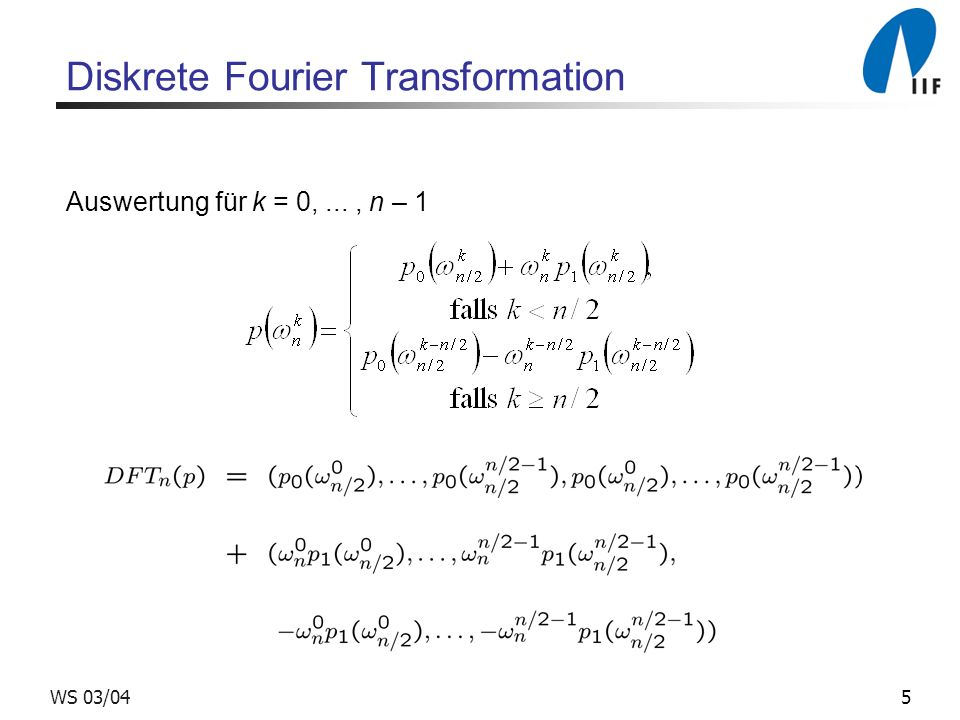 5WS 03/04 Diskrete Fourier Transformation Auswertung für k = 0,..., n – 1