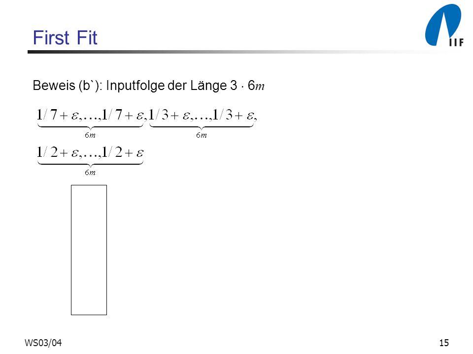 15WS03/04 First Fit Beweis (b`): Inputfolge der Länge 3 6 m