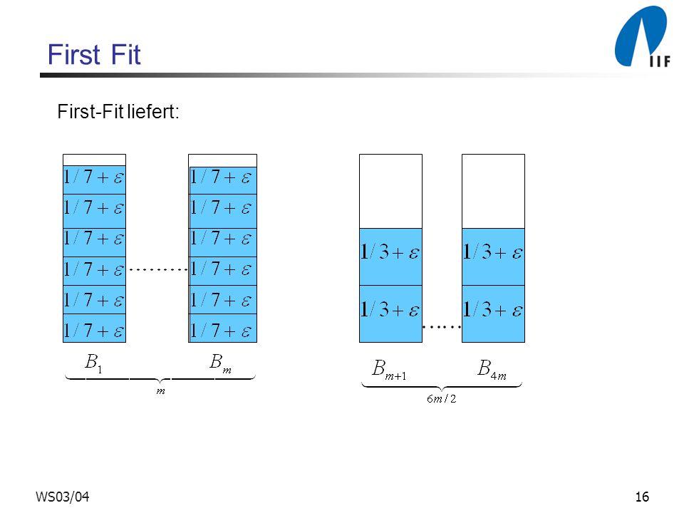 16WS03/04 First Fit First-Fit liefert: