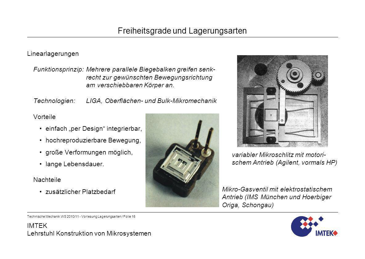 IMTEK Lehrstuhl Konstruktion von Mikrosystemen Technische Mechanik WS 2010/11 - Vorlesung Lagerungsarten / Folie 16 Freiheitsgrade und Lagerungsarten