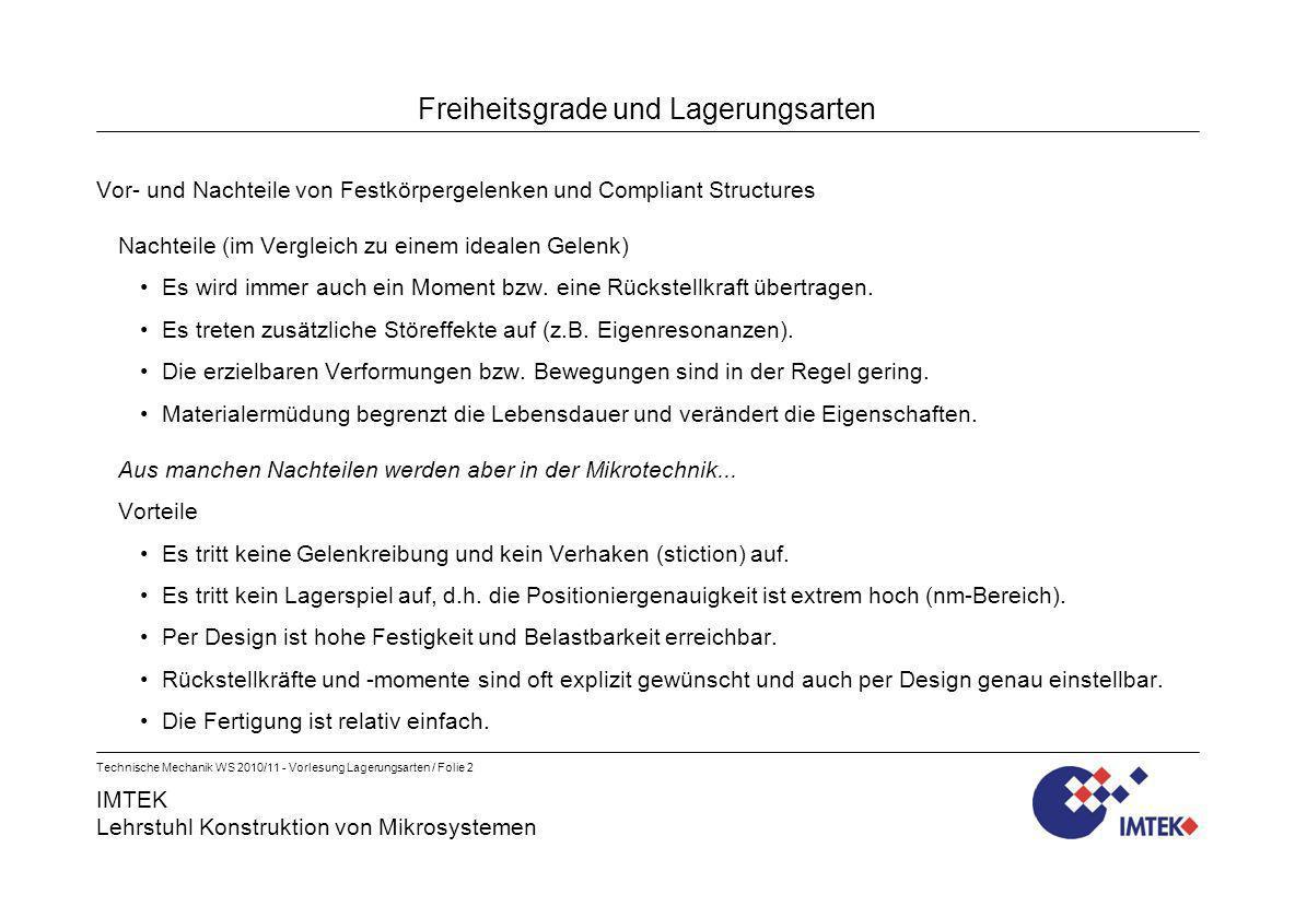 IMTEK Lehrstuhl Konstruktion von Mikrosystemen Technische Mechanik WS 2010/11 - Vorlesung Lagerungsarten / Folie 2 Freiheitsgrade und Lagerungsarten V