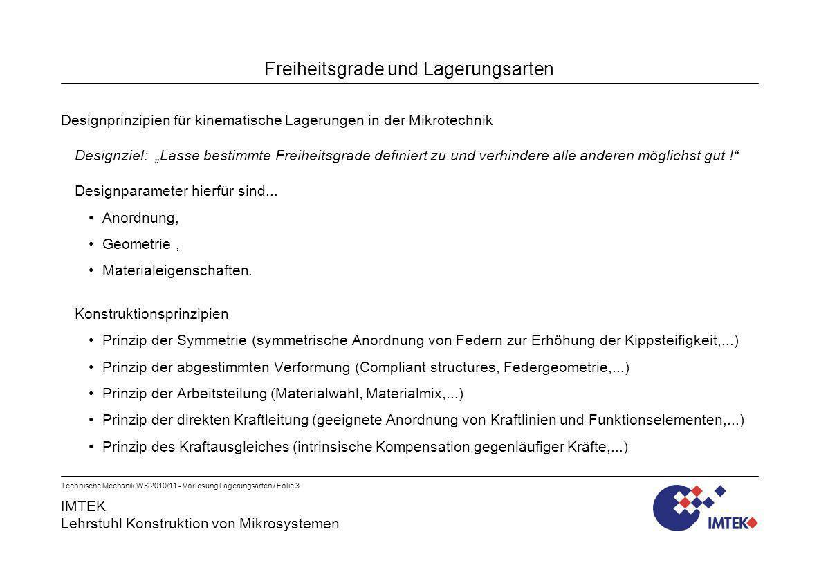 IMTEK Lehrstuhl Konstruktion von Mikrosystemen Technische Mechanik WS 2010/11 - Vorlesung Lagerungsarten / Folie 3 Freiheitsgrade und Lagerungsarten D