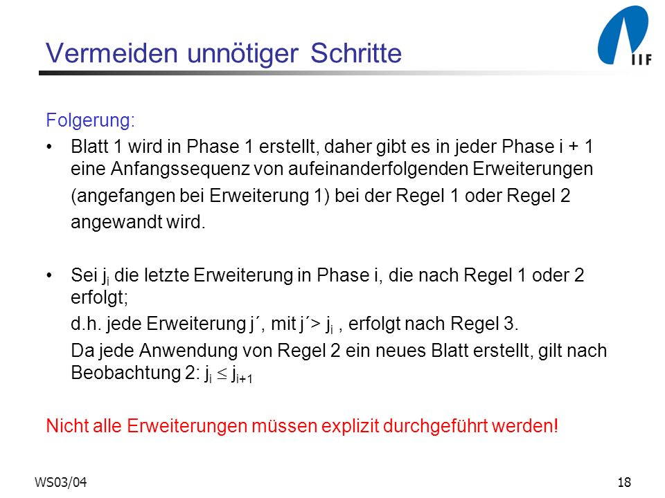 18WS03/04 Vermeiden unnötiger Schritte Folgerung: Blatt 1 wird in Phase 1 erstellt, daher gibt es in jeder Phase i + 1 eine Anfangssequenz von aufeina