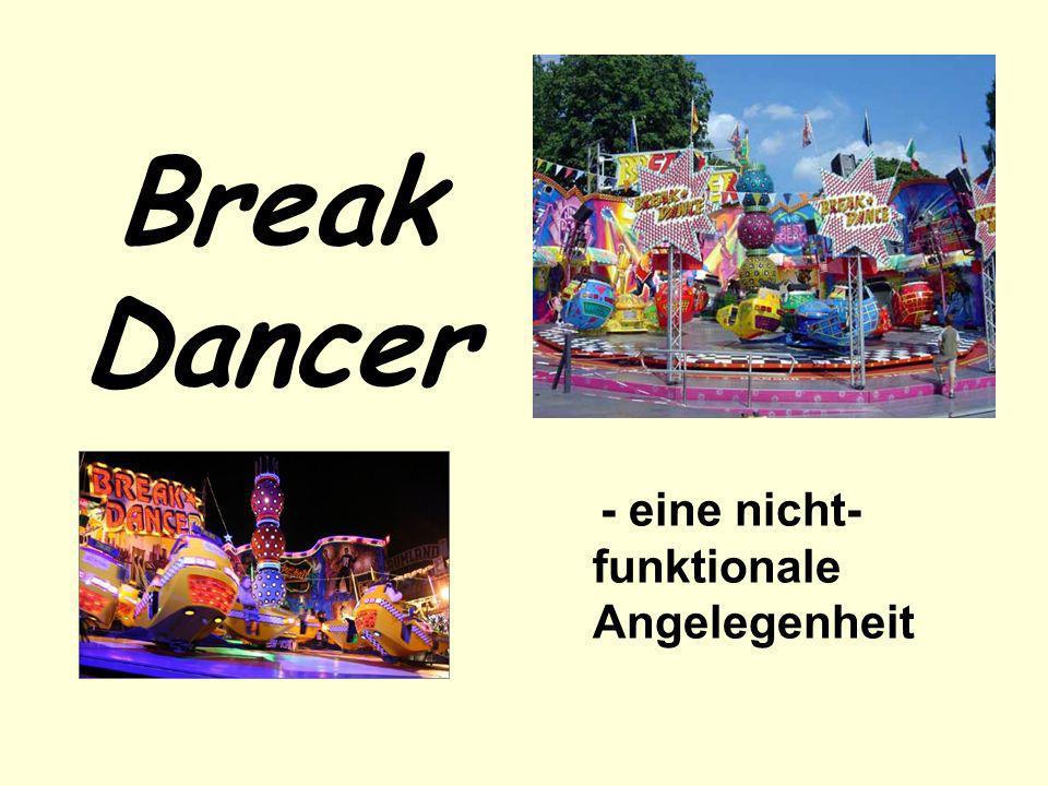 Break Dancer - eine nicht- funktionale Angelegenheit