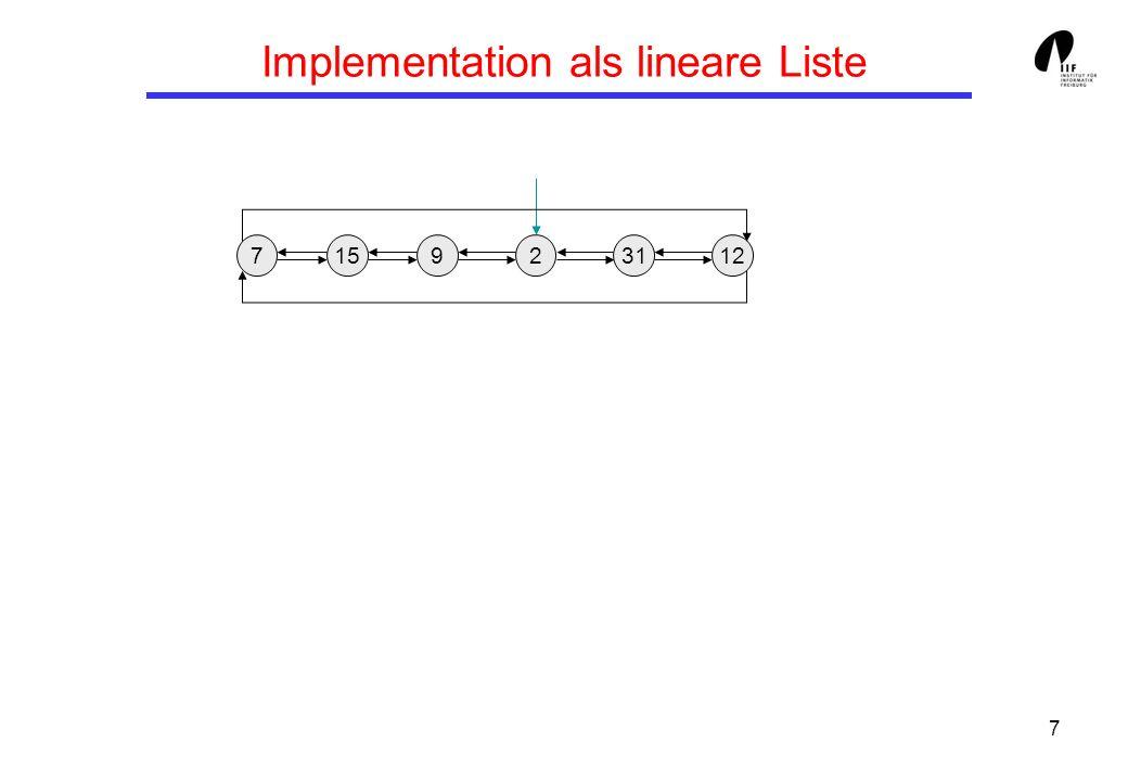 8 Implementationsmöglichkeit 2: (Min-)Heap Idee: Speichere die Elemente in einem heapgeordneten Array (vgl.