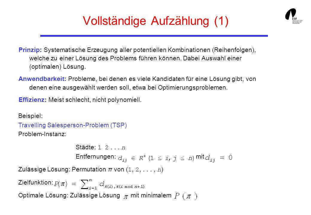 Beispiel: Travelling Salesperson-Problem (TSP) Problem-Instanz: Städte: 1 2... n Entfernungen: mit Zulässige Lösung: Permutation π von ( 1, 2,..., n )