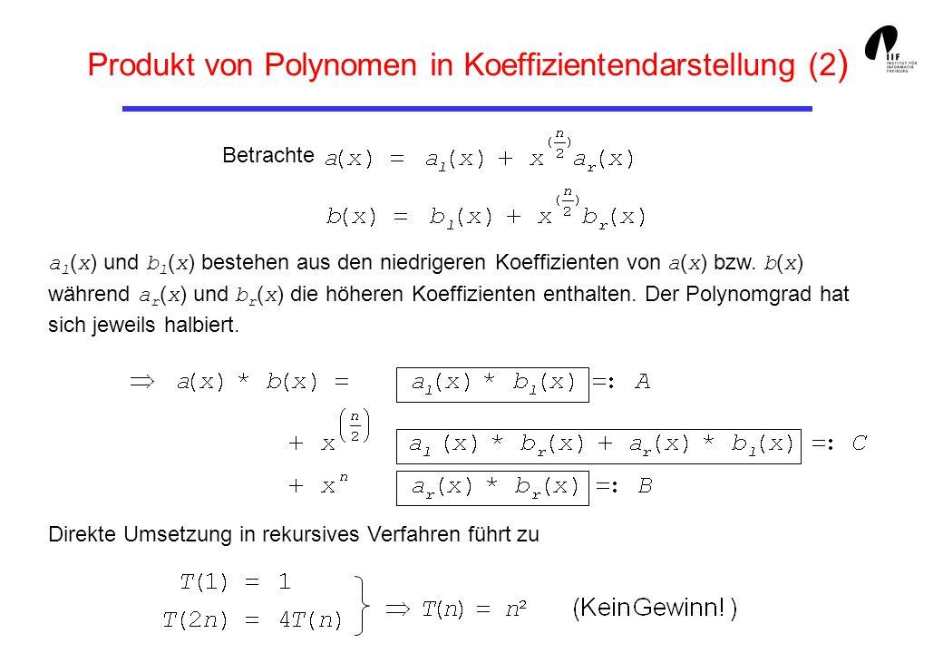 Produkt von Polynomen in Koeffizientendarstellung (2 ) Betrachte a l ( x ) und b l ( x ) bestehen aus den niedrigeren Koeffizienten von a ( x ) bzw. b