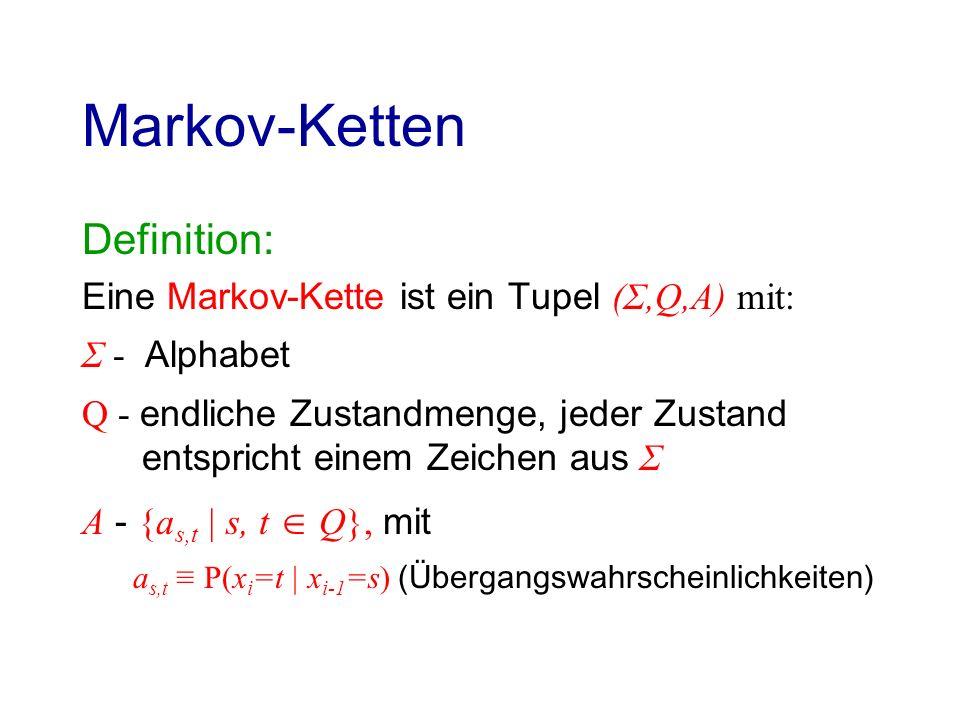 Viterbi Algorithmus Verfahren (Dynamische Programmierung) Initialisieren: v begin (0) = 1 v k (0) = 0 für alle k begin Für jedes i=0,...L-1 : v l (i+1) = e l (x i+1 ) · max {v k (i)· a kl } Damit: P(X,Π * ) = max {v k (L)· a k,end } k Q