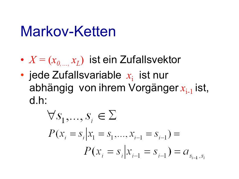 Markov-Ketten Zwei neue Zustände: –s (Startzustand) –e (Endzustand), Wahrscheinlichkeitmenge: A 0 - {P(x 0 = s) = a 0,s } : Wahrscheinlichkeit für s Q Startzustand