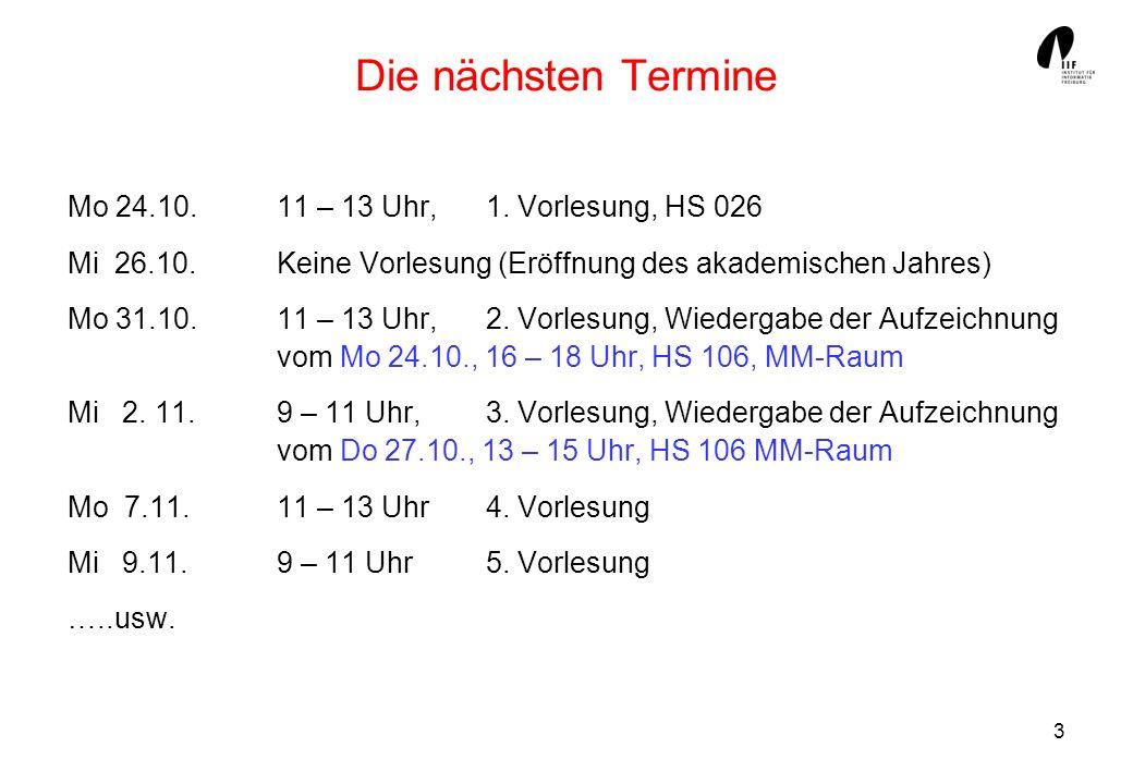 3 Die nächsten Termine Mo 24.10.11 – 13 Uhr, 1. Vorlesung, HS 026 Mi 26.10.