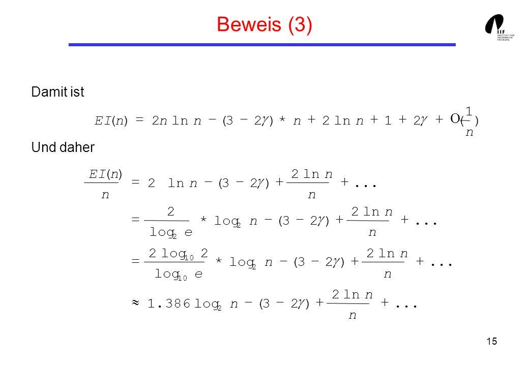 15 Beweis (3) Damit ist Und daher ) 1 (21ln2*)23( 2)( n nnnnnEI... ln2 )23(log386.1... ln2 )23(log* 2 2... ln2 )23(log* 2... ln2 )23( 2 )( 2 2 10 2 2