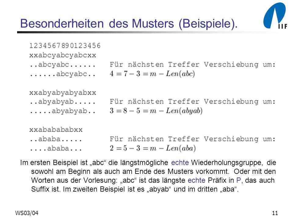 11WS03/04 Besonderheiten des Musters (Beispiele). Im ersten Beispiel ist abc die längstmögliche echte Wiederholungsgruppe, die sowohl am Beginn als au